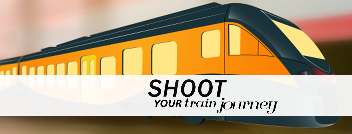 SHOOT YOUR TRAIN JOURNEY