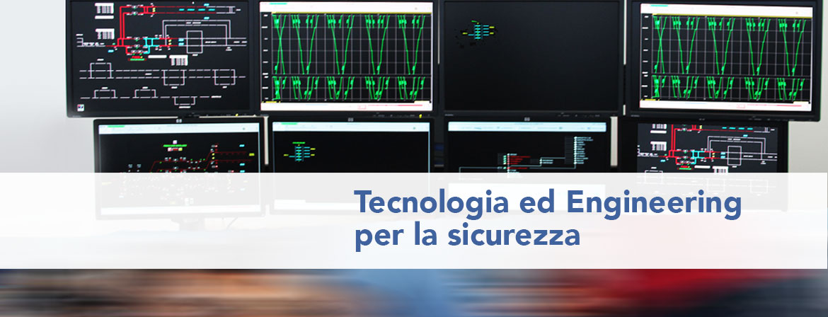 Tecnologia ed Engineering per la sicurezza